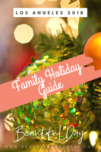 Family Holiday Events in Los Angeles - 2018 - A curated list for family planning! By moms, for moms!