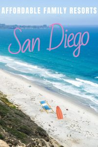 Guide to the best family friendly resorts in San Diego on a budget!